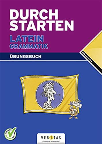 9783705874169: Durchstarten Latein Grammatik. Übungsbuch: Für alle Lernjahre