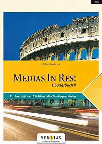 9783705875647: Medias in Res! Übungsbuch II mit Lösungen: Latein für den Anfangsunterricht. Lektionen XXI bis XL