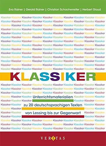 9783705883413: Klassiker: Unterrichtsmaterialien zu 20 deutschsprachigen Texten von Lessing bis zur Gegenwart