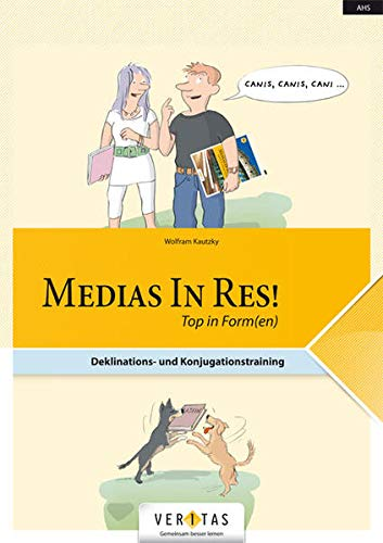 9783705889620: Medias in res! Top in Form(en). Schülerbuch: Deklinations- und Konjugationstraining