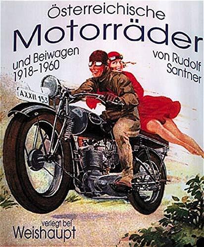 Osterreichische Motorrader Und Beiwagen: 1918-1960: Santner, Rudolf