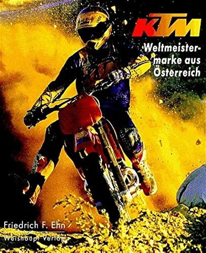 KTM, Weltmeistermarke aus Österreich: Friedrich F. Ehn