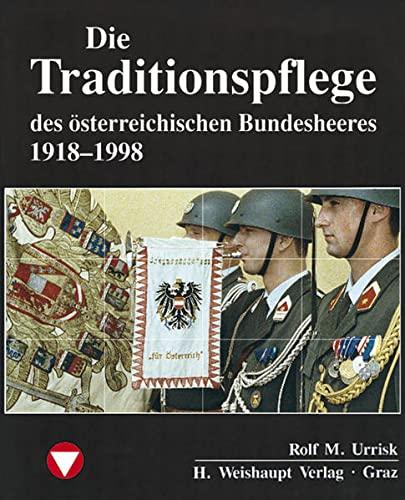 9783705900486: Die Fahrzeuge, Flugzeuge, Uniformen und Waffen des osterreichischen Bundesheeres von 1918 - 1998: Die Traditionspflege des osterreichischen ... Orden und Ehrenzeichen (German Edition)