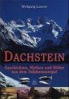 9783705900578: Dachstein. Geschichten, Mythen und Bilder aus dem Salzkammergut.