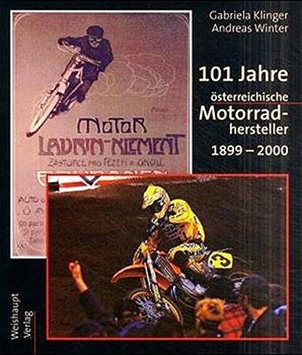 9783705900936: 101 Jahre österreichische Motorradhersteller 1899 - 2000.