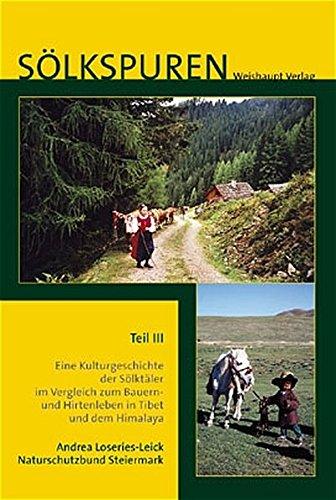 Sölkspuren III - Eine Kulturgeschichte der Sölktäler: Loseries-Leick, Andrea