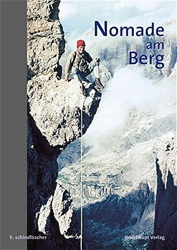 Nomade am Berg (Hardback): Horst Schindlbacher