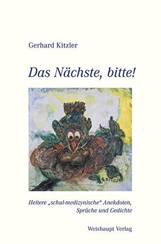 9783705902305: Das Nächste, bitte!: Heitere schul-medizynische Anekdoten, Sprüche und Gedichte