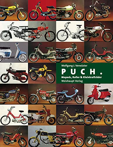 Puch. Mopeds, Roller & Kleinkrafträder: Wolfgang Verw�ster
