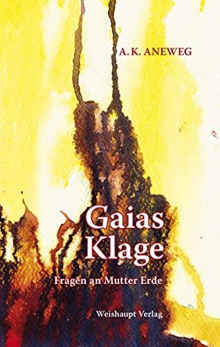 9783705903067: Gaias Klage: Fragen an Mutter Erde