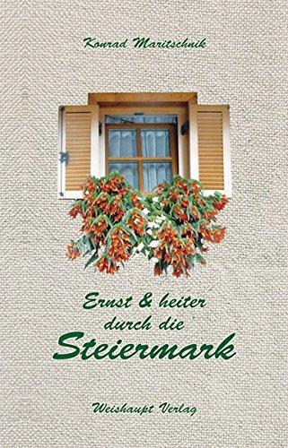 9783705903173: Ernst und heiter durch die Steiermark