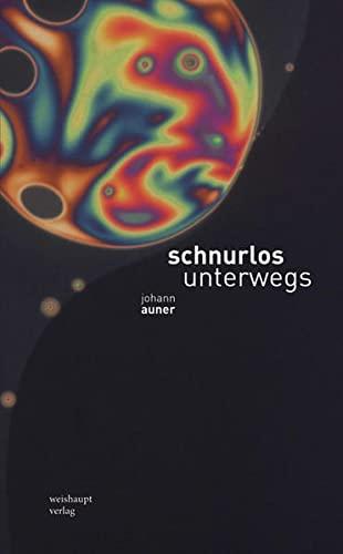 schnurlos unterwegs: Lyrik: Johann Auner