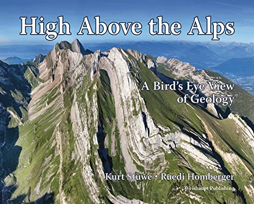 9783705903432: High Above the Alps: A Bird's Eye View of Geology