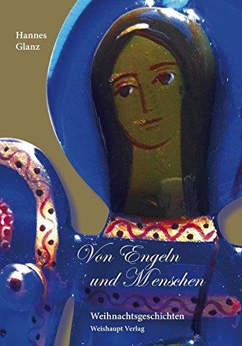 Von Engeln und Menschen: Weihnachtsgeschichten: Glanz, Hannes