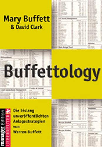 9783706404723: Buffettology: The Previously Unexplained Techniques That Have Made Warren Buffett The World's Most Famous Investor