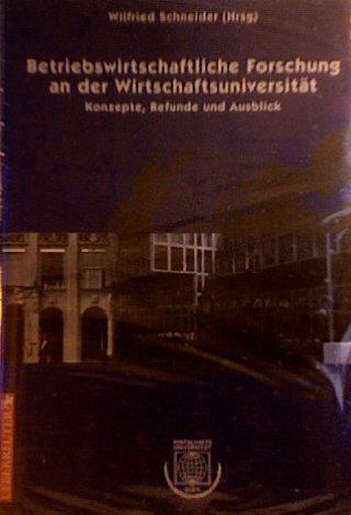 9783706405065: Betriebswirtschaftliche Forschung an Der Wirtschaftsuniversitat: Konzepte, Befunde Und Ausblick