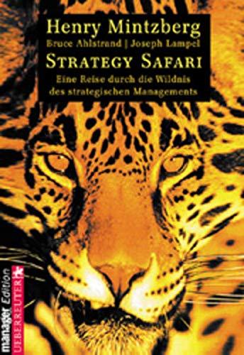 9783706405232: Strategy Safari. Eine Reise durch die Wildnis des strategischen Managements