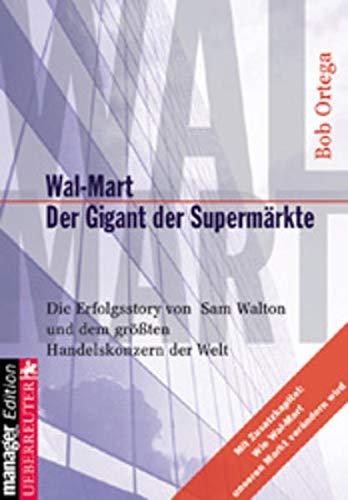 Wal-Mart - der Gigant der Supermärkte : Ortega, Bob