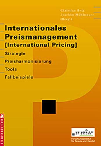 Internationales Preismanagement / International Pricing. Strategie, Preisharmonisierung,