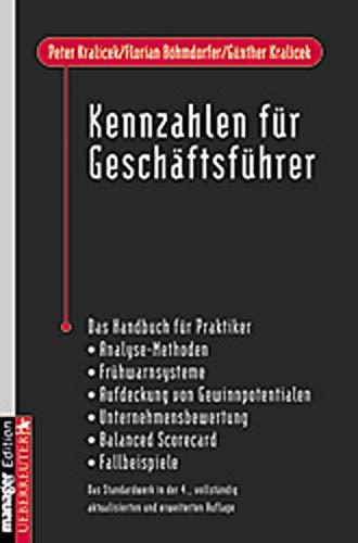 9783706407106: Kennzahlen f�r Gesch�ftsf�hrer. Ein Handbuch f�r Praktiker