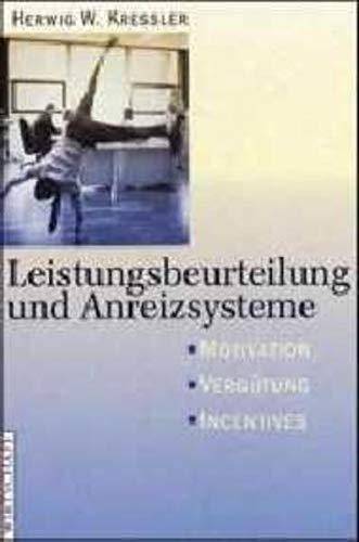 9783706408219: Leistungsbeurteilung und Anreizsysteme. Motivation - Vergütung - Incentives