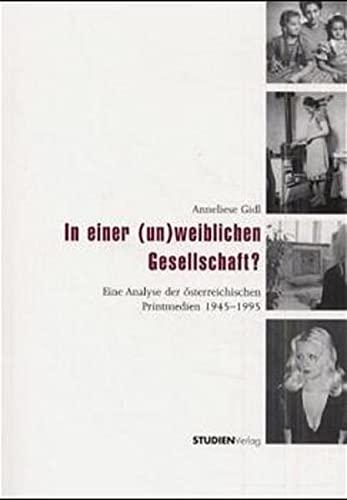 In einer (un)weiblichen Gesellschaft?: Anneliese Gidl