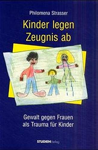 9783706514538: Kinder legen Zeugnis ab: Gewalt gegen Frauen als Trauma für Kinder