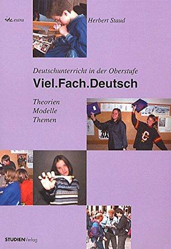 9783706514552: Viel.Fach.Deutsch: Deutschunterricht in der Oberstufe. Theorien - Modelle - Themen