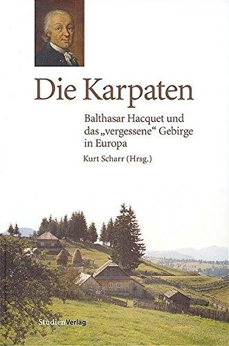 Die Karpaten: Belsazar de la Motte Hacquet