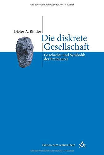 9783706519717: Die diskrete Gesellschaft: Geschichte und Symbolik der Freimaurer