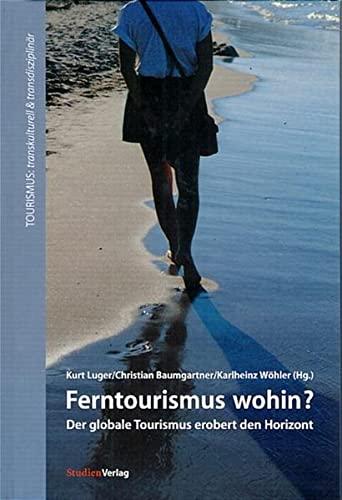 Ferntourismus wohin?: Kurt Luger
