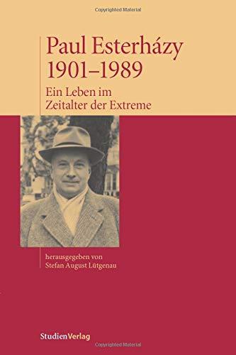 9783706541275: Paul Esterh�zy 1901-1989: ein Leben im Zeitalter der Extreme