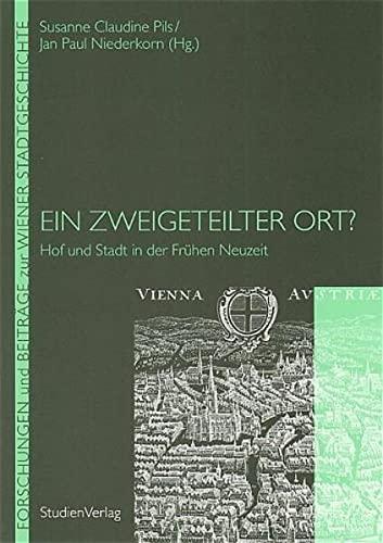 9783706541657: Ein zweigeteilter Ort? Hof und Stadt in der Frühen Neuzeit.