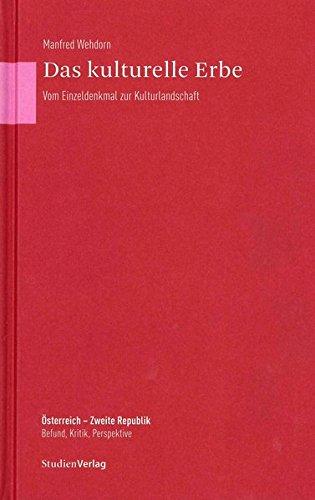 Das kulturelle Erbe. Vom Einzeldenkmal zur Kulturlandschaft: Manfred Wehdorn