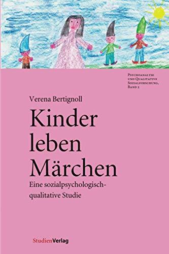 9783706542050: Kinder leben Märchen: Eine sozialpsychologisch-qualitative Studie