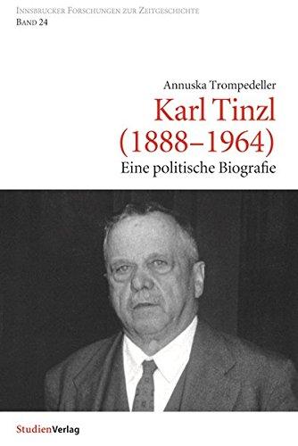 Karl Tinzl (1888-1964). Eine politische Biographie.: Trompedeller, Annuska;