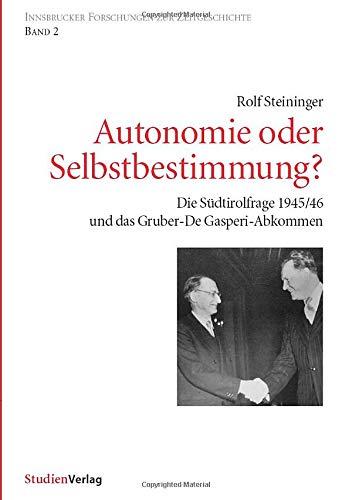 Autonomie oder Selbstbestimmung?: Rolf Steininger