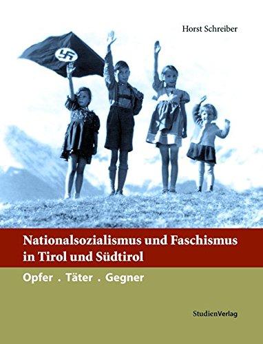 Nationalsozialismus und Faschismus in Tirol und Südtirol (Hardback) - Horst Schreiber