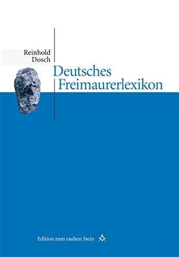 Deutsches Freimaurerlexikon: Reinhold Dosch