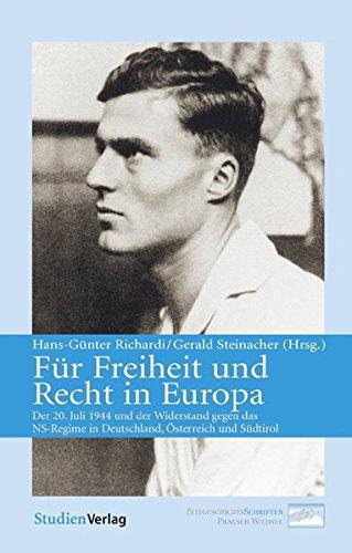9783706546348: Für Freiheit und Recht in Europa: Der 20. Juli 1944 und der Widerstand gegen das NS-Regime in Deutschland, Österreich und Südtirol