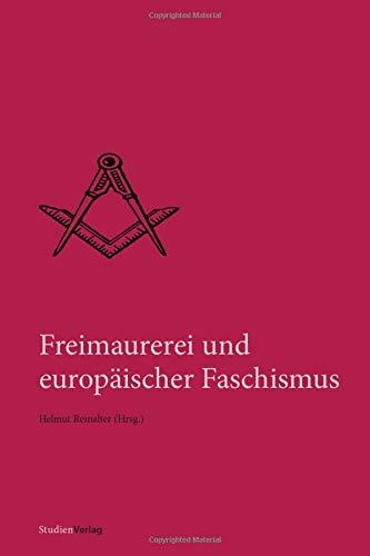 9783706547116: Freimaurerei und europäischer Faschismus (Quellen und Darstellungen zur europäischen Freimauererei / Band 10)