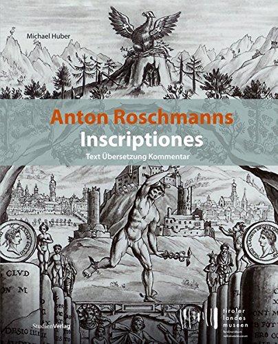 Anton Roschmanns Inscriptiones.: Michael Huber
