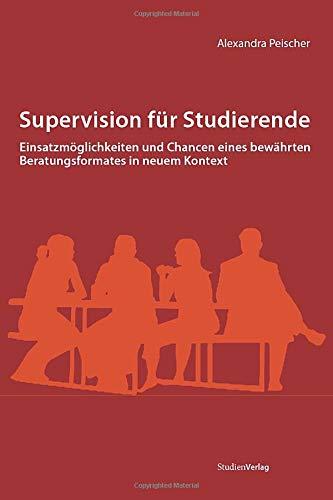 9783706548540: Supervision für Studierende: Einsatzmöglichkeiten und Chancen eines bewährten Beratungsformates in neuem Kontext