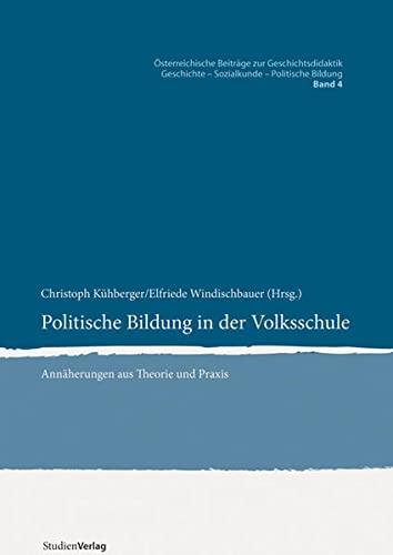 9783706548946: Politische Bildung in der Volksschule: Ann�herungen aus Theorie und Praxis