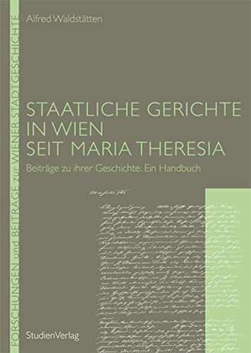9783706549561: Staatliche Gerichte in Wien seit Maria Theresia