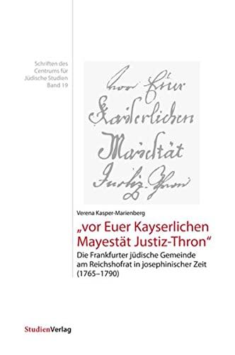 Die Frankfurter Judengemeinde und der Reichshofrat unter Joseph II: Verena Kasper