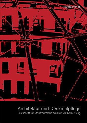 Architektur und Denkmalpflege: Festschrift für Manfred Wehdorn