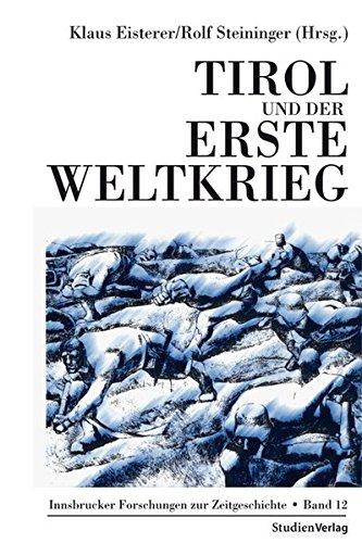 9783706551304: Tirol und der Erste Weltkrieg
