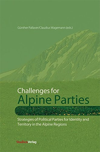Challenges for Alpine Parties: Strategies of Political: Gunther Pallaver, Claudius