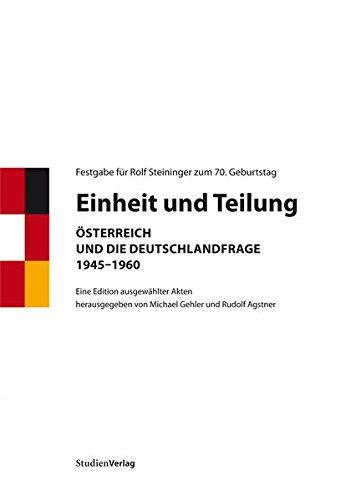 Einheit und Teilung: Michael Gehler